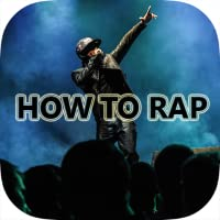 How To Rap - Learn Rap Beats, Songs, Lyrics and Battles