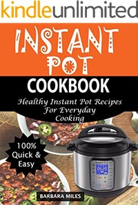 INSTANT POT COOKBOOK: Healthy Instant Pot Recipes For Everyday Cooking