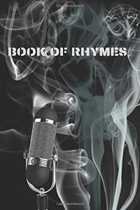 Rap star lyric book - Book of Rhymes: Rap hip hop grime drill trap lyrics book for rappers trappers artists mc's and singer songwriters music journal blank urban lined notebook with inspirational cover who know how to rap