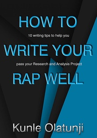 How to Write Your RAP Well: 10 writing tips to help you pass your Research and Analysis Project (English Edition)