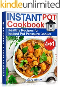 Instant Pot Cookbook: Healthy Recipes for Instant Pot Pressure Cooker (4 Instant Pot Cookbooks in 1)