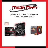 (BUNDLE) MSI B350 TOMAHAWK + AMD RYZEN 5 2400G