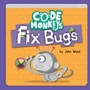 Code Monkeys Fix Bugs